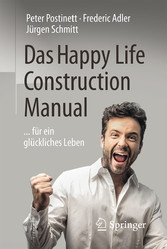 Das Happy Life Construction Manual - ... für ei...