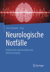 Neurologische Notfälle - Präklinische und inner...