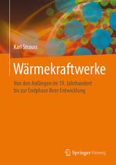 Wärmekraftwerke - Von den Anfängen im 19. Jahrh...