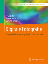 Digitale Fotografie - Fotografische Gestaltung ...