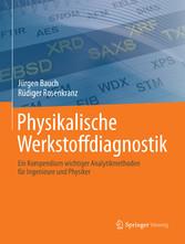 Physikalische Werkstoffdiagnostik - Ein Kompend...