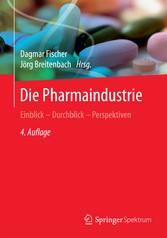 Die Pharmaindustrie - Einblick - Durchblick - P...