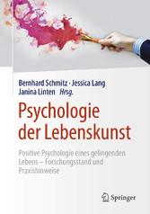 Psychologie der Lebenskunst - Positive Psycholo...