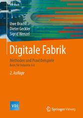 Digitale Fabrik - Methoden und Praxisbeispiele