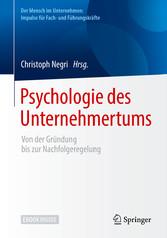 Psychologie des Unternehmertums - Von der Gründ...