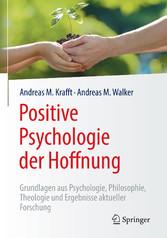 Positive Psychologie der Hoffnung - Grundlagen ...