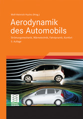 Aerodynamik des Automobils - Strömungsmechanik,...