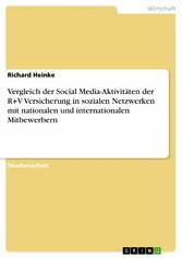 Vorschaubild von Vergleich der Social Media-Aktivitäten der R+V Versicherung in sozialen Netzwerken mit nationalen und internationalen Mitbewerbern
