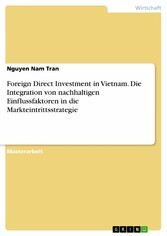 Foreign Direct Investment in Vietnam. Die Integ...