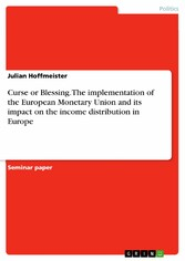 Curse or Blessing. The implementation of the European Monetary Union and its impact on the income distribution in Europe