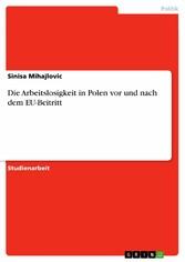 Die Arbeitslosigkeit in Polen vor und nach dem ...