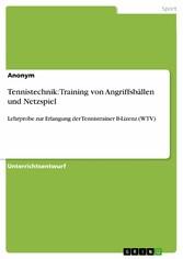 Tennistechnik: Training von Angriffsbällen und Netzspiel - Lehrprobe zur Erlangung der Tennistrainer B-Lizenz (WTV)