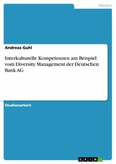 Interkulturelle Kompetenzen am Beispiel vom Diversity Management der Deutschen Bank AG