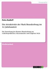 Die Attraktivität der Mark Brandenburg im 12. J...