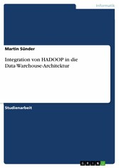Integration von HADOOP in die Data-Warehouse-Ar...