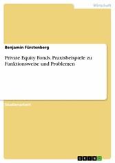 Private Equity Fonds. Praxisbeispiele zu Funkti...