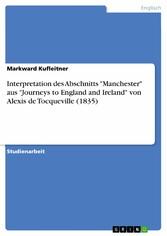 Interpretation des Abschnitts Manchester aus Journeys to England and Ireland von Alexis de Tocqueville (1835)