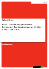 Hartz IV. Die (sozial-)politischen Intentionen ...