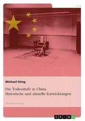 Die Todesstrafe in China. Historische und aktue...