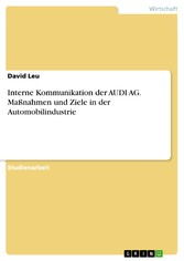 Interne Kommunikation der AUDI AG. Maßnahmen un...