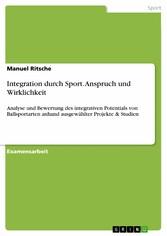 Integration durch Sport. Anspruch und Wirklichk...