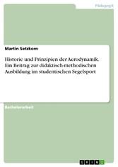 Historie und Prinzipien der Aerodynamik. Ein Be...