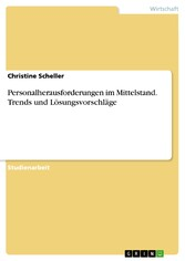 Personalherausforderungen im Mittelstand. Trends und Lösungsvorschläge