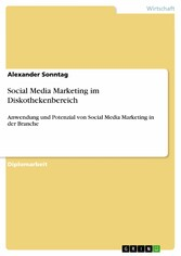 Social Media Marketing im Diskothekenbereich - ...