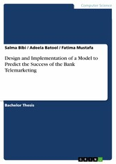 and Implementation of a Model to Predict the Success of the Bank Telemarketing