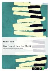 Das Innenleben der Musik - Eine musikpsychologi...