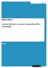 Forme dellarte concreta. Kandinsky, Bill e Glattfelder
