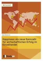 Happiness als neue Kennzahl für wirtschaftliche...