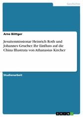 Jesuitenmissionar Heinrich Roth und Johannes Gr...