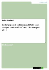 Bildungspolitik in Rheinland-Pfalz. Eine Analys...