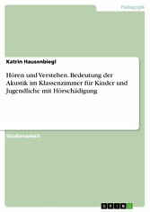 Hören und Verstehen. Bedeutung der Akustik im K...
