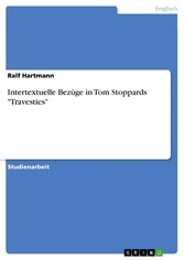 Intertextuelle Bezüge in Tom Stoppards Travesties