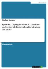 Sport und Doping in der DDR. Zur sozial- und wi...