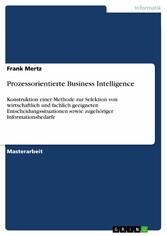 Prozessorientierte Business Intelligence - Kons...