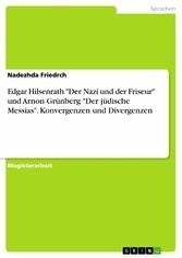 Edgar Hilsenrath Der Nazi und der Friseur und Arnon Grünberg Der jüdische Messias. Konvergenzen und Divergenzen