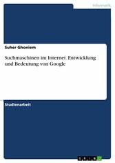 Suchmaschinen im Internet. Entwicklung und Bede...
