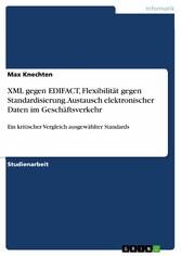 XML gegen EDIFACT, Flexibilität gegen Standardi...