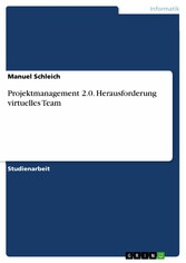 Projektmanagement 2.0. Herausforderung virtuell...
