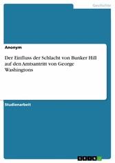 Der Einfluss der Schlacht von Bunker Hill auf d...