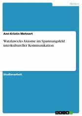 Watzlawicks Axiome im Spannungsfeld interkultur...