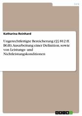 Ungerechtfertigte Bereicherung (§§ 812 ff. BGB)...