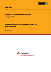 Musikmissbrauch im Dritten Reich. Musik als NS-...