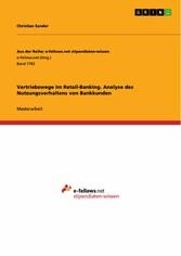 Vertriebswege im Retail-Banking. Analyse des Nu...