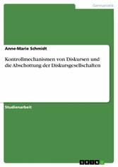 Kontrollmechanismen von Diskursen und die Absch...
