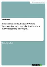 Kinderarmut in Deutschland. Welche Gegenmaßnahm...