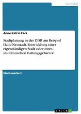 Stadtplanung in der DDR am Beispiel Halle-Neust...